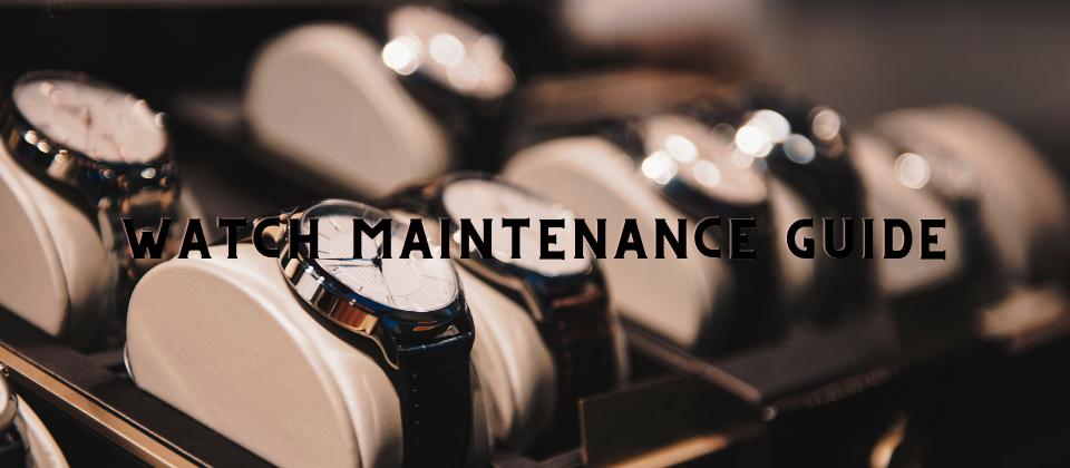 Watch Maintenance Guide